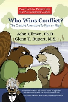 Who Wins Conflict?: The Creative Alternative To Fight or Flight