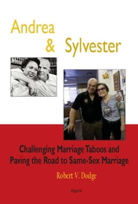 Andrea and Sylvester: Challenging Marriage Taboos and the Road to a Same-Sex Marriage Decision