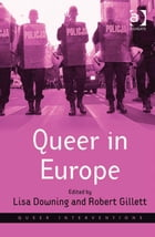 Queer in Europe: Contemporary Case Studies
