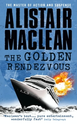 Book The Golden Rendezvous by Alistair MacLean