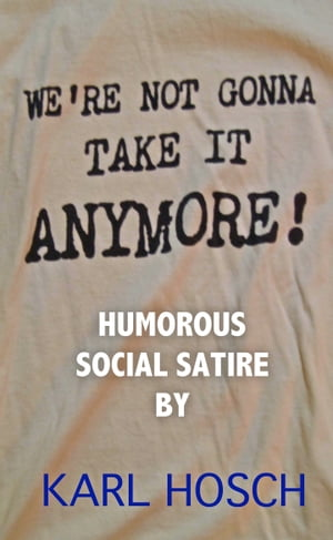 We're Not Gonna Take It Anymore!: Humorous Social Satire