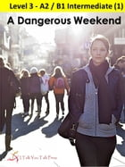 A Dangerous Weekend by I Talk You Talk Press