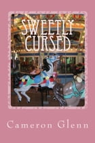 Sweetly Cursed by Cameron Glenn