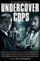 The Mammoth Book of Undercover Cops by Paul Copperwaite