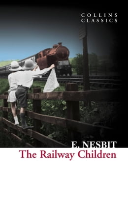 Book The Railway Children (Collins Classics) by E. Nesbit
