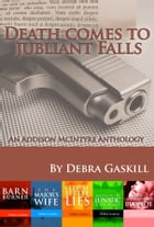 Death Comes to Jubilant Falls: An Addison McIntyre Anthology by Debra Gaskill