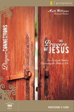 Book The Prayers of Jesus Participant's Guide by Matt Williams