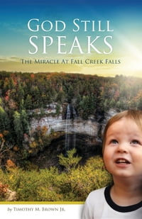 God Still Speaks: The Miracle at Fall Creek Falls