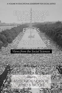 Educational Leadership for Ethics and Social Justice: Views from the Social Sciences