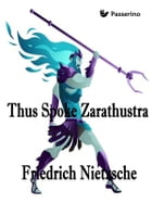 Thus Spoke Zarathustra: A Book for All and None by Friedrich Nietzsche