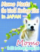 Momo Meets the World Heritage Sites In Japan by Momo