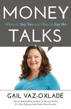 Money Talks: When to Say Yes and How to Say No by Gail Vaz-Oxlade