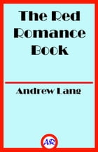 The Red Romance Book (Illustrated) by Andrew Lang