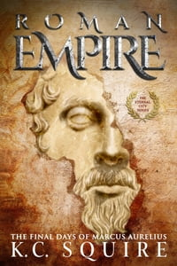 ROMAN EMPIRE The Final Days of Marcus Aurelius: The Eternal City Series