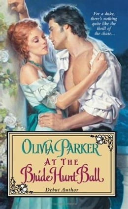 Book At the Bride Hunt Ball by Olivia Parker