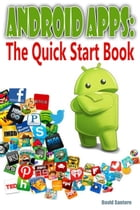 Android Apps: The Quick Start Book by David Santoro