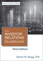 Investor Relations Guidebook: Third Edition by Steven Bragg