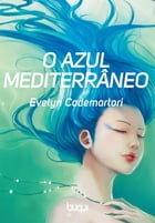 O Azul Mediterrâneo by Evelyn Cademartori