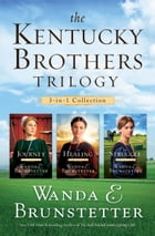 The Kentucky Brothers Trilogy: 3-in-1 Collection by Wanda E. Brunstetter