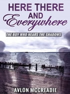 Here, There, And Everywhere 2 by Avlon McCreadie
