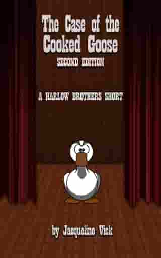 The Case of the Cooked Goose Second Edition: Harlow Brothers Mystery by Jacqueline Vick