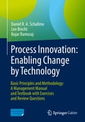 Process Innovation: Enabling Change by Technology - Bujar Ramosaj, Daniel R.A. Schallmo, Leo Brecht