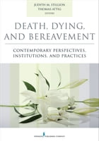 Death, Dying, and Bereavement: Contemporary Perspectives, Institutions, and Practices