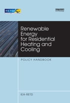 Renewable Energy for Residential Heating and Cooling: Policy Handbook