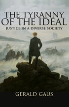 The Tyranny of the Ideal: Justice in a Diverse Society