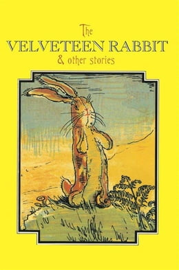 Book The Velveteen Rabbit Complete Text by Margery Williams