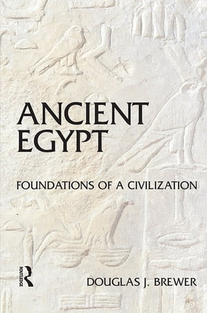 Ancient Egypt Foundations of a Civilization