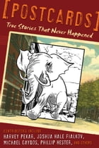 Postcards: True Stories That Never Happened by Jason Rodriguez