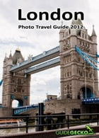 London Photo Travel Guide 2012: Enjoy London and Take Great Photos by Charel Schreuder