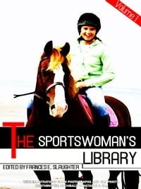 The Sportswoman's Library, Volume 1 (of 2) (Illustrations)