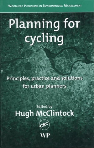 Planning for Cycling Principles,  Practice and Solutions for Urban Planners