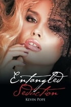 Entangled Seduction by Kevin Pope
