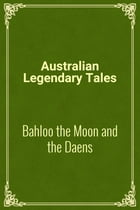 Bahloo the Moon and the Daens by Australian Legendary Tales