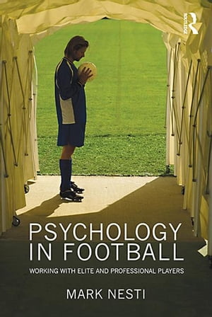 Psychology in Football Working with Elite and Professional Players