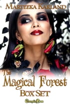The Magical Forest (Box Set) by Marteeka Karland