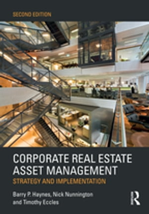 Corporate Real Estate Asset Management Strategy and Implementation