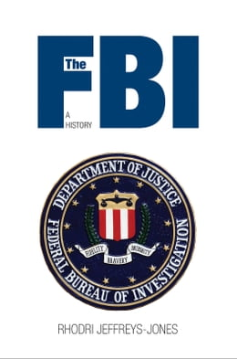 Book The FBI: A History by Professor Rhodri Jeffreys-Jones