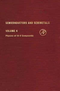 Physics of III-V Compounds. Semiconductors and Semimetals, Volume 4.