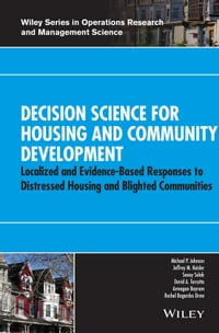 Decision Science for Housing and Community Development: Localized and Evidence-Based Responses to…