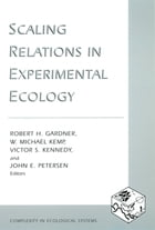 Scaling Relations in Experimental Ecology by Robert H. Gardner