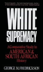 White Supremacy : A Comparative Study of American and South African History