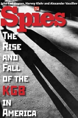 Book Spies: The Rise and Fall of the KGB in America by John Earl Haynes