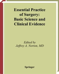 Essential Practice of Surgery: Basic Science and Clinical Evidence