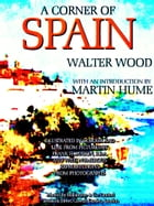 A Corner of Spain (Illustrations) by Walter Wood