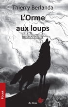 L'Orme aux loups by Thierry Berlanda