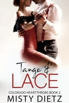 Tango and Lace by Misty Dietz